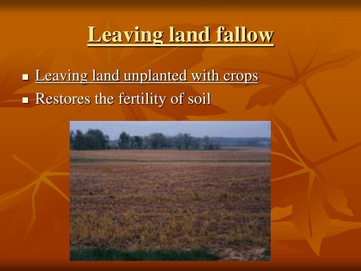 Leaving land fallow