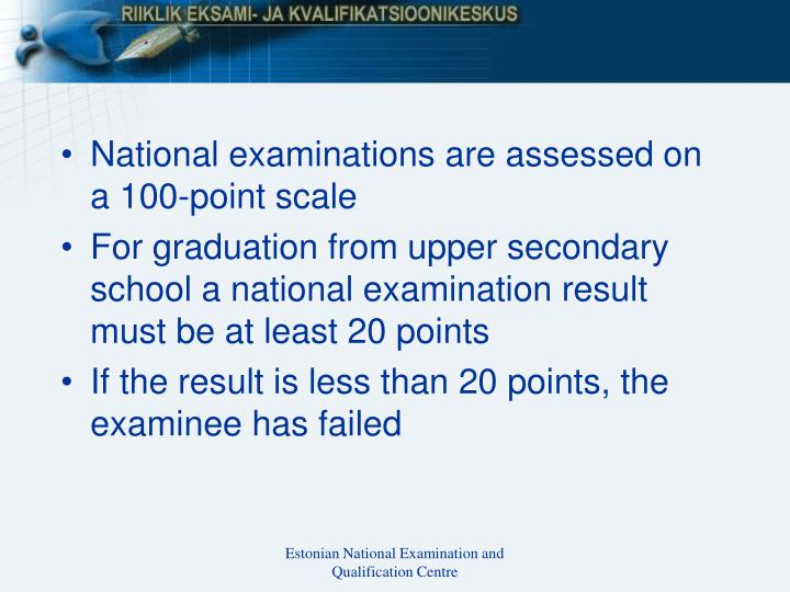 National examinations are assessed on a 100-point scale