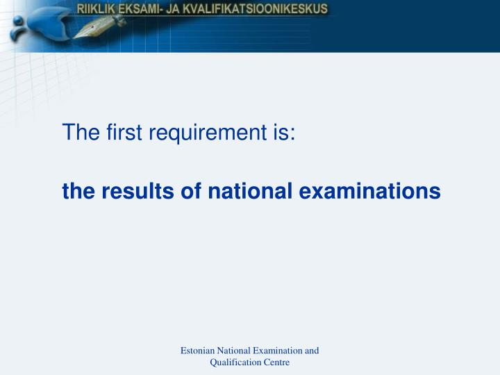 The first requirement is: