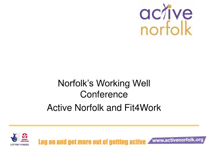 norfolk s working well conference active norfolk and fit4work