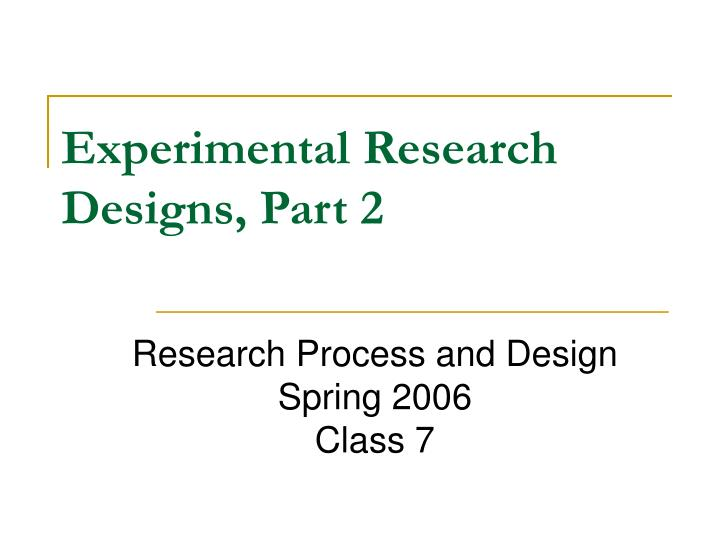 experimental research designs part 2 n.