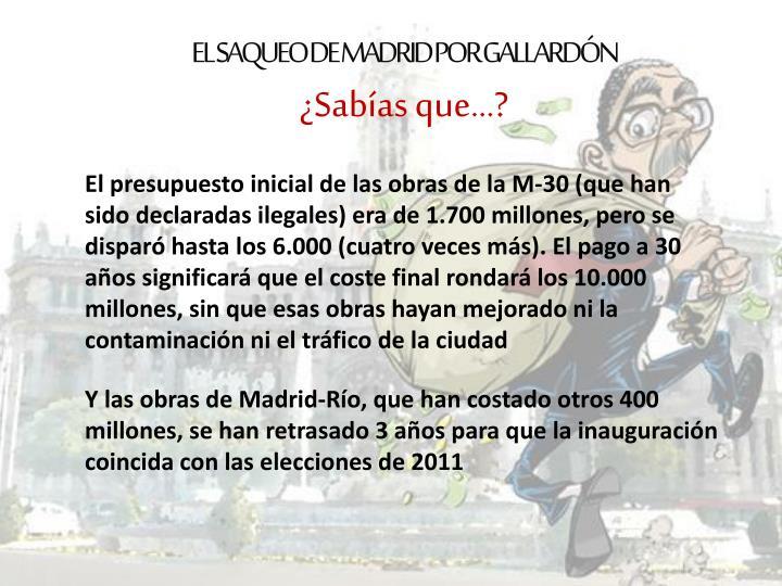 EL SAQUEO DE MADRID POR GALLARDÓN