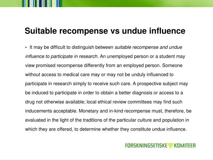 Suitable recompense vs undue influence