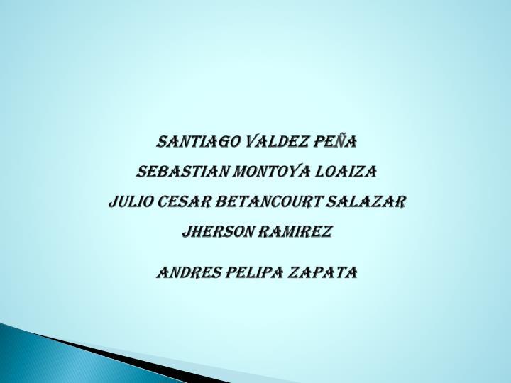 SANTIAGO VALDEZ PE