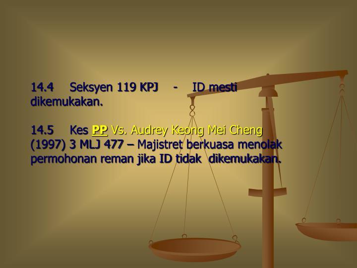 14.4 Seksyen 119 KPJ-    ID mesti dikemukakan.