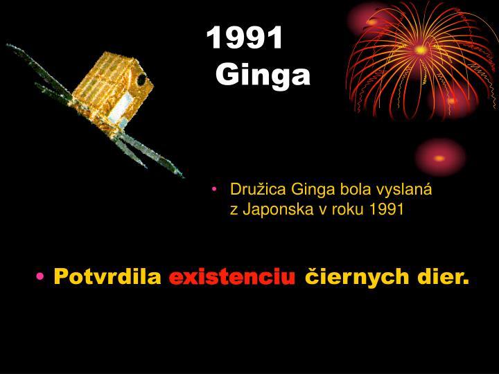 Družica Ginga bola vyslaná                    z Japonska v roku 1991