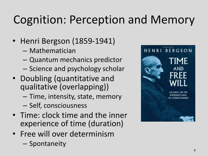 Cognition: Perception and Memory
