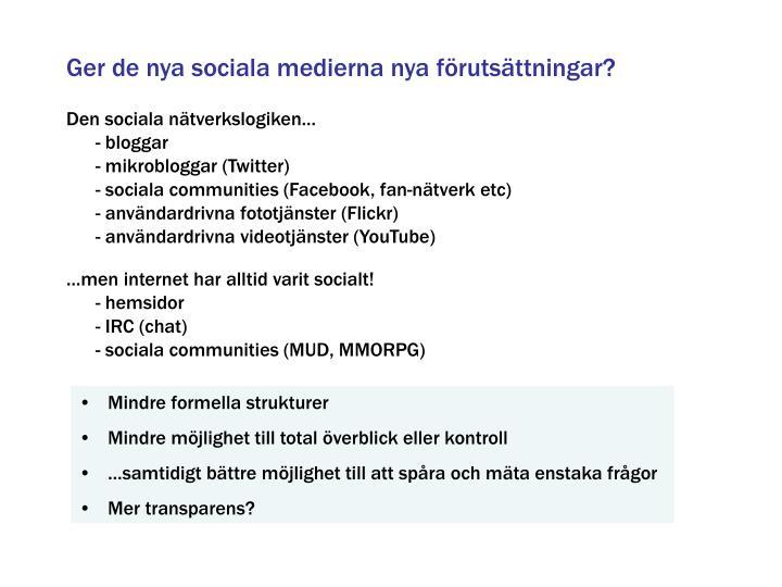 Ger de nya sociala medierna nya förutsättningar?