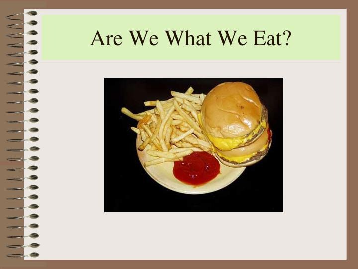 are we what we eat n.