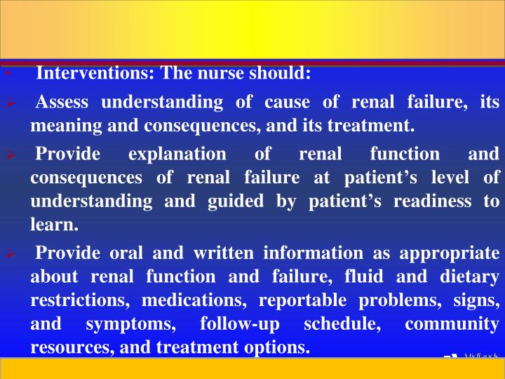 Interventions: The nurse should: