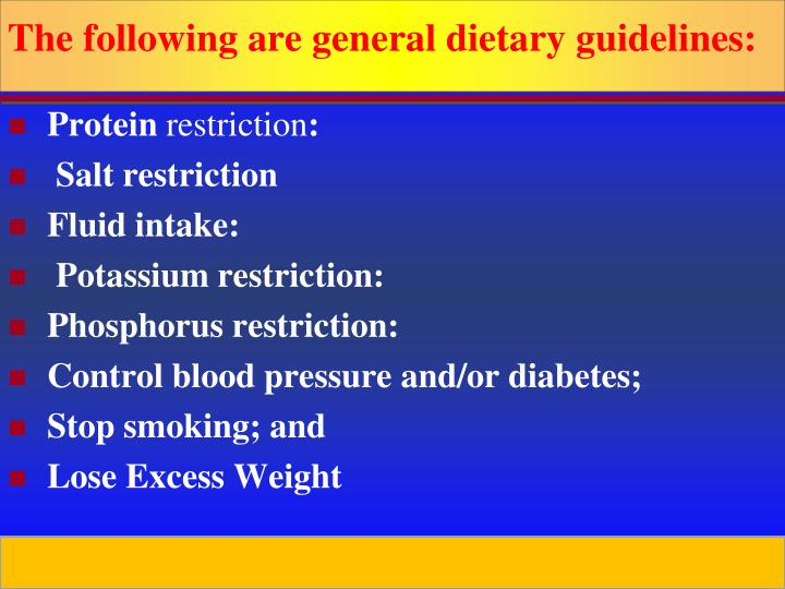 The following are general dietary guidelines: