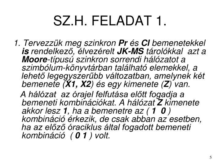SZ.H. FELADAT 1.