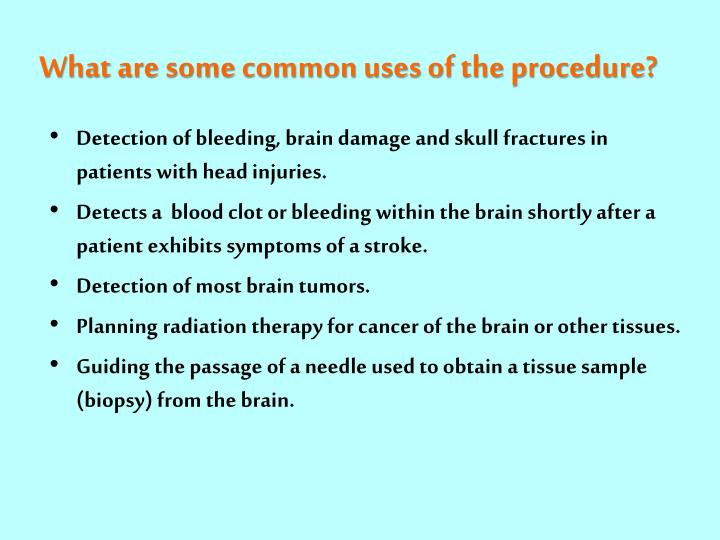 What are some common uses of the procedure?