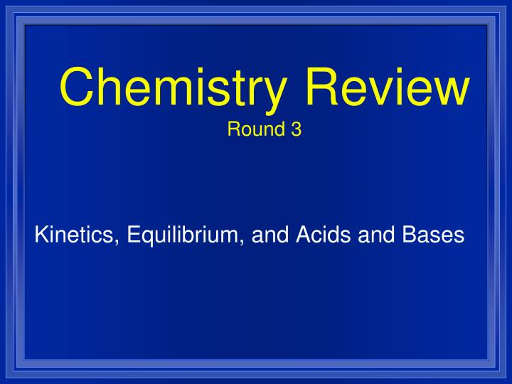 chemistry review round 3 n.