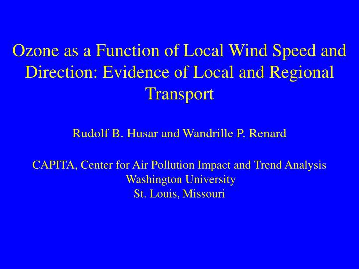 Ozone as a Function of Local Wind Speed and Direction: Evidence of Local and Regional Transport
