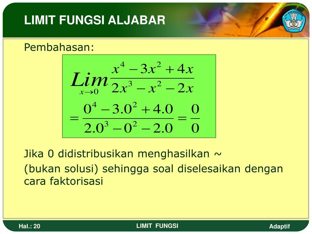 Contoh Soal Limit Fungsi Aljabar Faktorisasi - Blog The Only Way To Fly