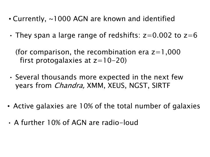 Currently, ~1000 AGN are known and identified