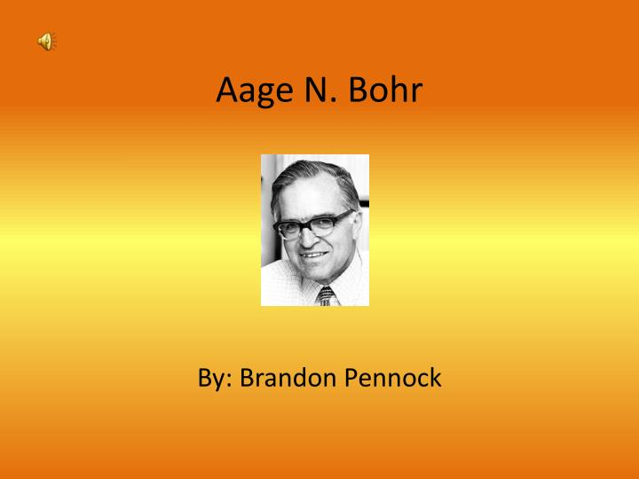 660656bf5 PPT - Aage N. Bohr PowerPoint Presentation - ID:6945959