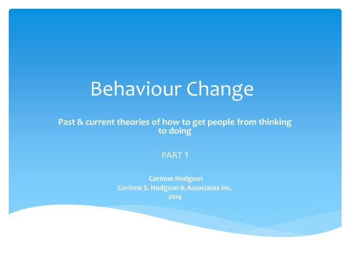 behavior change part 2a 1 Change in awareness does not necessarily lead to a change in behavior and this depends on the direction and strength of attitudes that this parrot represented part of your very identity development professionals have major sources of biases as well how you actually frame a question, your own.