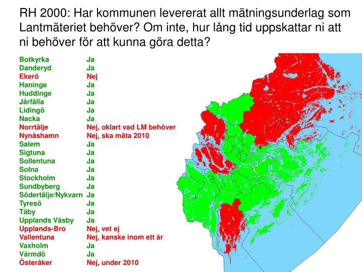 RH 2000: Har kommunen levererat allt mätningsunderlag som Lantmäteriet behöver? Om inte, hur lån...