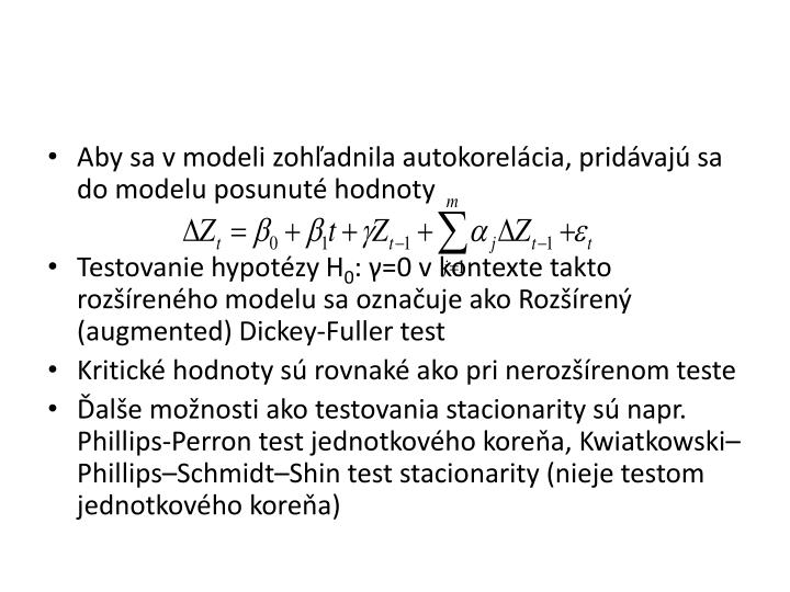Aby sa v modeli zohľadnila autokorelácia, pridávajú sa do modelu posunuté hodnoty