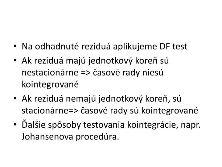 Na odhadnuté reziduá aplikujeme DF test