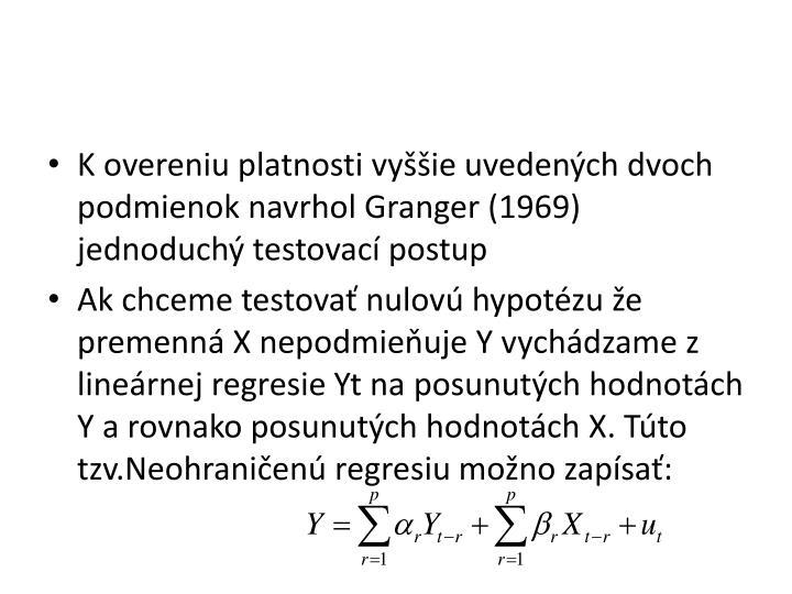 K overeniu platnosti vyššie uvedených dvoch podmienok navrhol Granger (1969) jednoduchý testovací postup