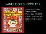vanille ou chocolat