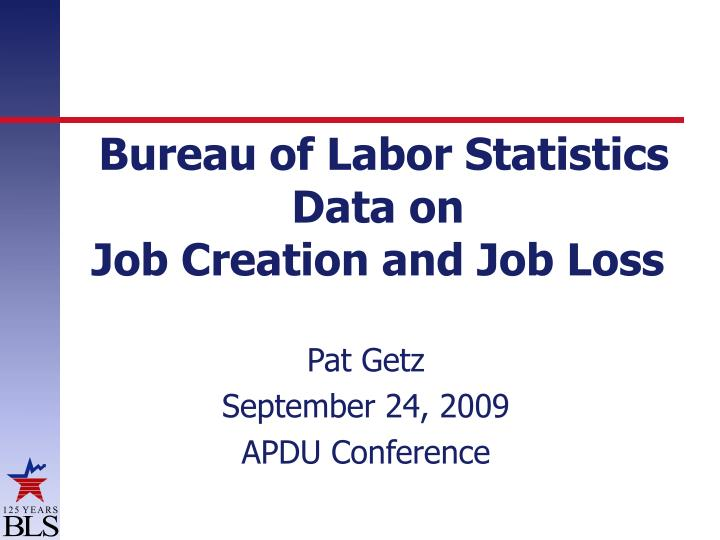 Ppt bureau of labor statistics data on job creation and for Bureau of labor statistics
