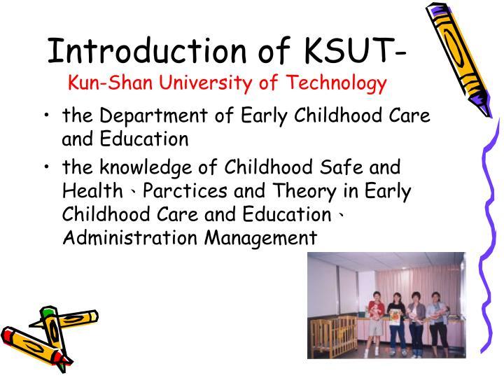 Introduction of KSUT-