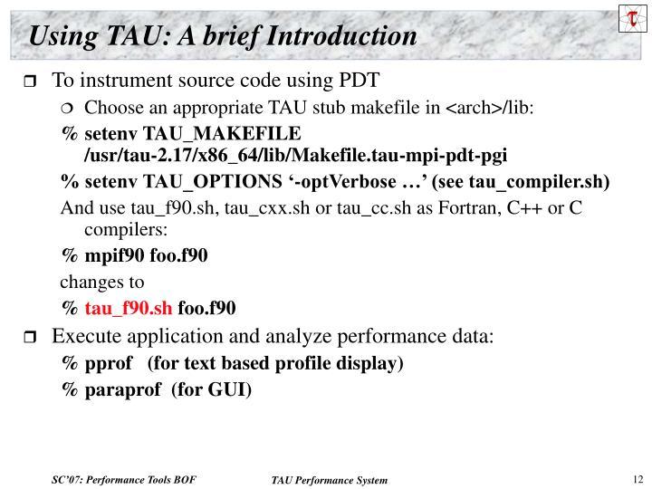 Using TAU: A brief Introduction