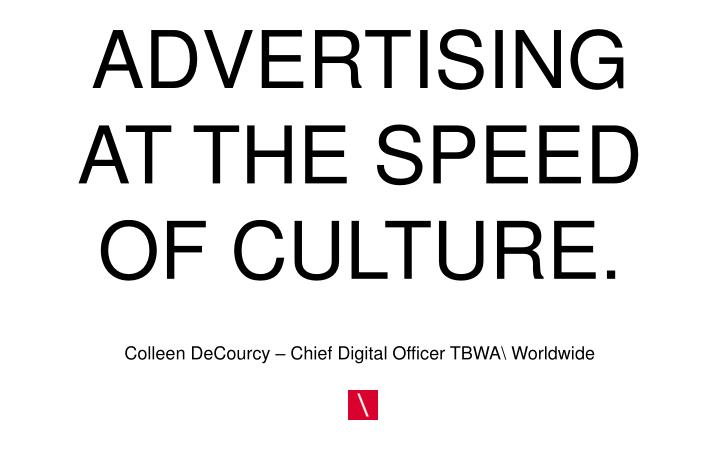 advertising at the speed of culture n.
