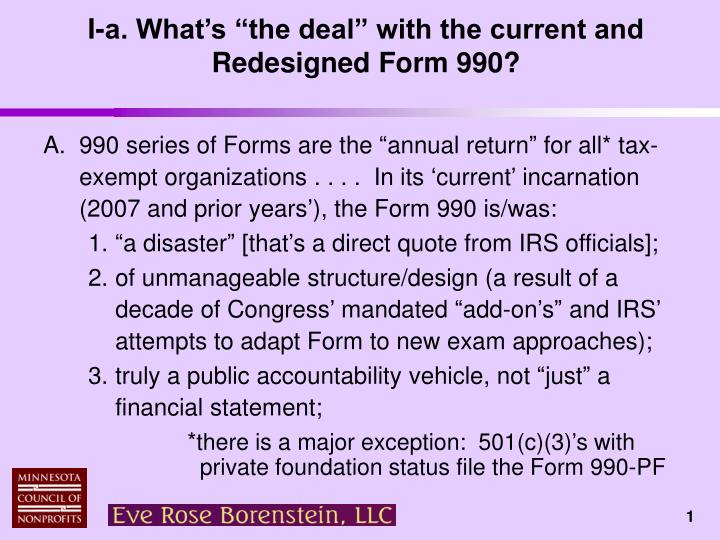 I a what s the deal with the current and redesigned form 990