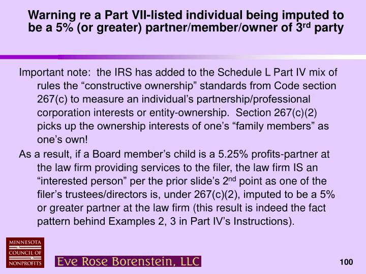 Warning re a Part VII-listed individual being imputed to be a 5% (or greater) partner/member/owner of 3