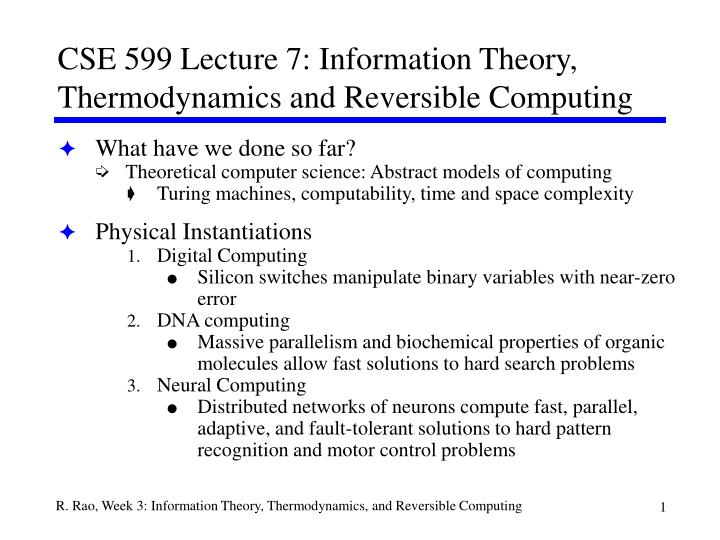 Cse 599 lecture 7 information theory thermodynamics and reversible computing