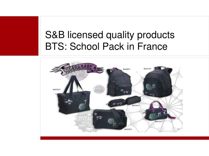 S&B licensed quality products