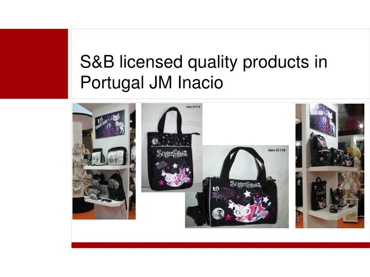 S&B licensed quality products in Portugal JM Inacio