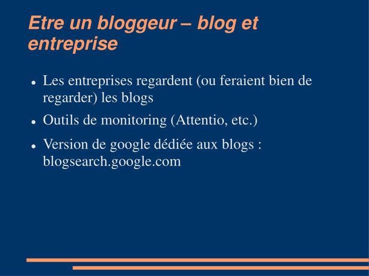 Etre un bloggeur – blog et entreprise