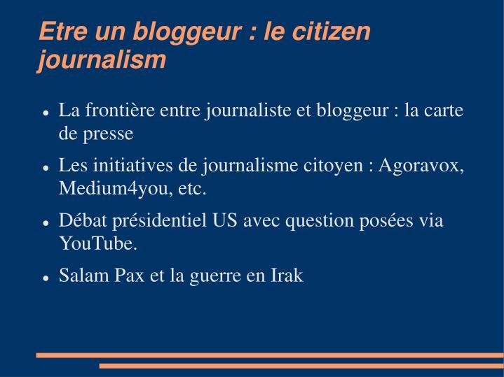 Etre un bloggeur : le citizen journalism