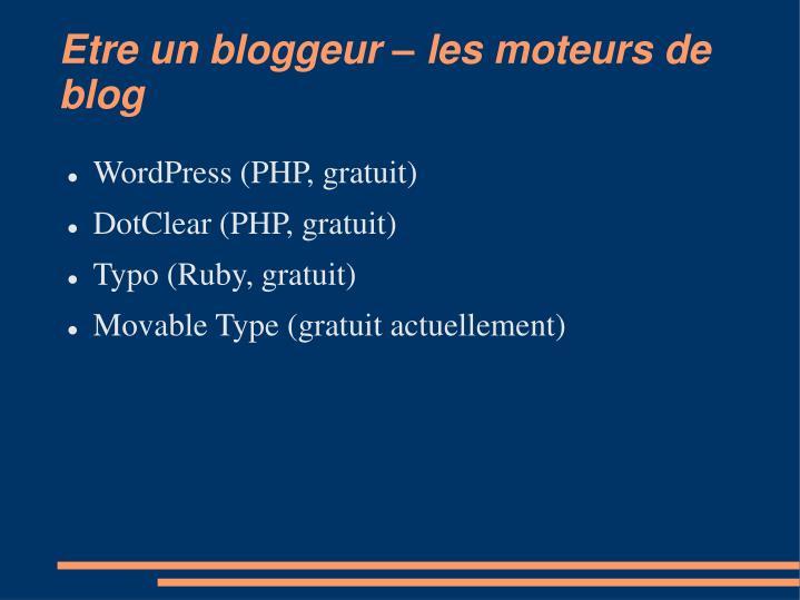 Etre un bloggeur – les moteurs de blog