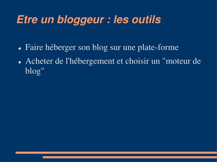 Etre un bloggeur : les outils