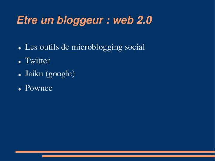 Etre un bloggeur : web 2.0