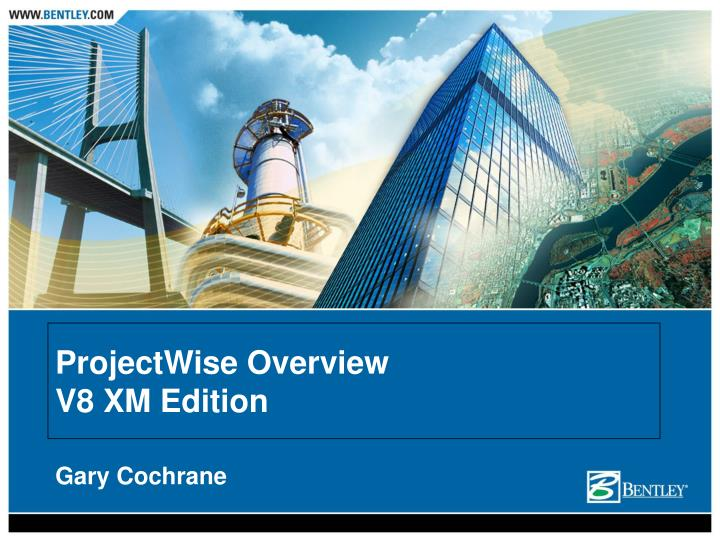 projectwise overview v8 xm edition n.