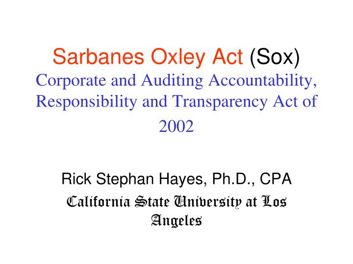 sarbanes oxley act research paper Excerpt from research paper : sarbanes-oxley act is a mandatory act passed in 2002 the legislation introduced significant modifications to the regulation of corporate governance and financial practice the act was named after senator paul sarbanes and representative michael oxley.