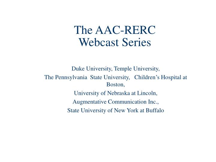 The aac rerc webcast series