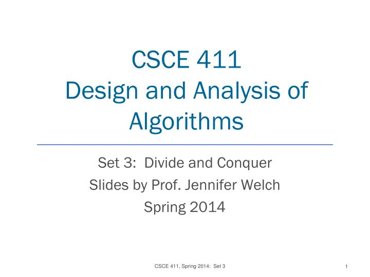 csce 411 design and analysis of algorithms n.