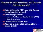 fundaci n interamericana del coraz n prioridades ace
