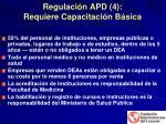 regulaci n apd 4 requiere capacitaci n b sica
