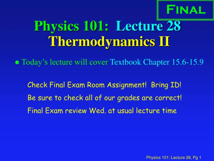 physics 101 001 final review Semester 1 physics review questions 1) two objects have masses m and 5m, respectively practice final exam physics 101 to get a full credit show the all.
