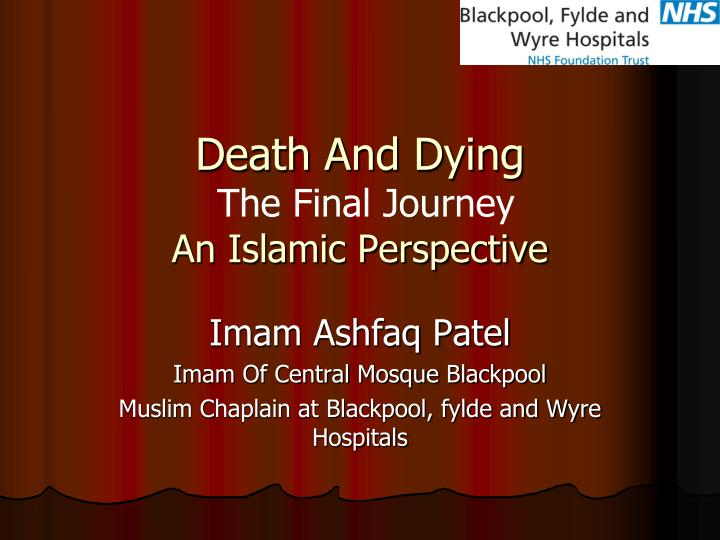 death and dying the final journey an islamic perspective n.